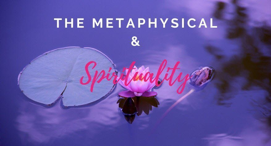metaphysical and spirituality