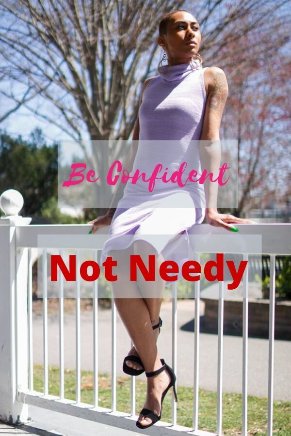 Be Confident Not Needy