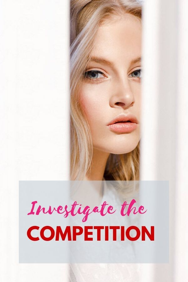 Investigate the Competition